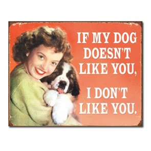 Metalen Poster - If My Dog Doesn't Like You, I Don't Like You