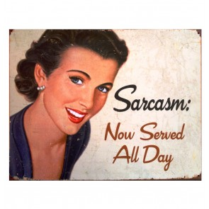 Sarcasm Now Served All Day Metalen Bord