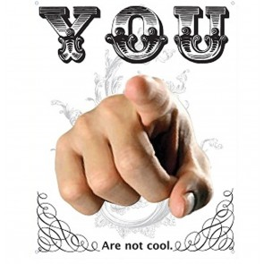 Metalen Poster - You Are Not Cool